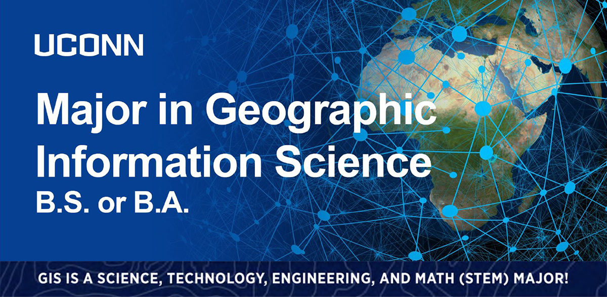 Major in Geographic Information Science at UConn